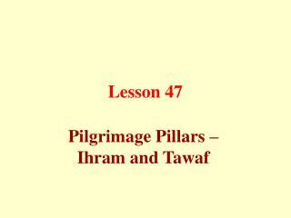 Lesson 47