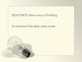 ZETA FORCE: New ways of thinking