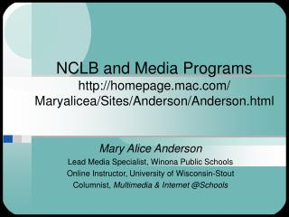 NCLB and Media Programs homepage.mac/ Maryalicea/Sites/Anderson/Anderson.html