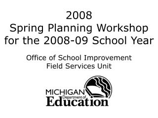 2008 Spring Planning Workshop for the 2008-09 School Year