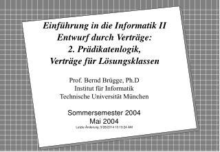 Prof. Bernd Brügge, Ph.D Institut für Informatik Technische Universität München