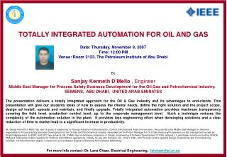 TOTALLY INTEGRATED AUTOMATION FOR OIL AND GAS Date: Thursday, November 8, 2007 Time: 12:00 PM