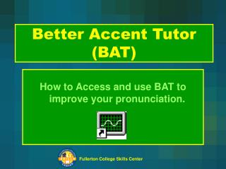 Better Accent Tutor (BAT)