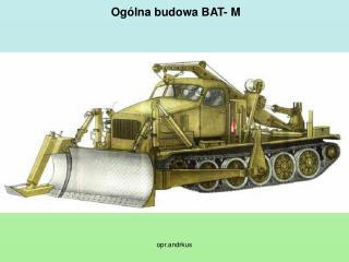 Ogólna budowa BAT- M