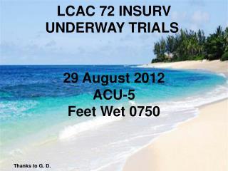 LCAC 72 INSURV  UNDERWAY TRIALS  29 August 2012  ACU-5 Feet Wet 0750