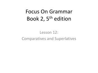 Focus On Grammar Book 2, 5 th  edition