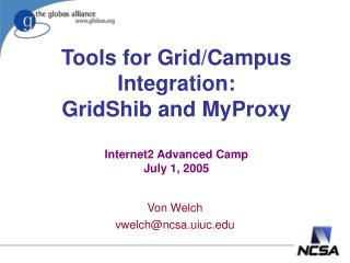 Tools for Grid/Campus Integration: GridShib and MyProxy Internet2 Advanced Camp July 1, 2005