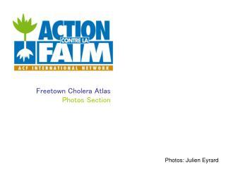 Freetown Cholera Atlas Photos Section