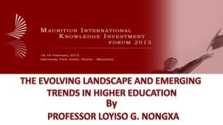 THE EVOLVING LANDSCAPE AND EMERGING  TRENDS IN HIGHER EDUCATION