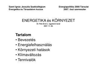 Szent Ign c Jezsuita Szakkoll gium                      Energiapolitika 2000 T rsulat  Energetika  s T rsadalom kurzus