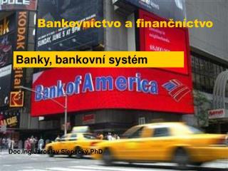 Banky, bankovní systém