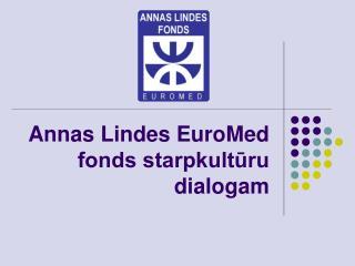Annas Lindes EuroMed fonds starpkultūru dialogam