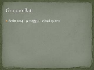 Gruppo  Bat