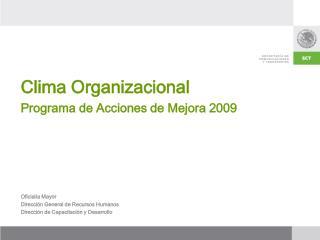 Clima Organizacional Programa de Acciones de Mejora 2009 Oficialía Mayor