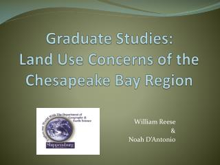 Graduate Studies: Land Use Concerns of the Chesapeake Bay Region