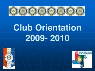 Club Orientation 2009- 2010