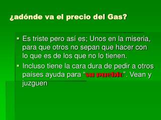 ¿adónde va el precio del Gas?