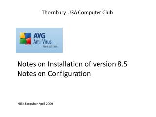 Notes on Installation of version 8.5 Notes on Configuration