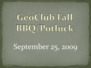GeoClub Fall BBQ/Potluck