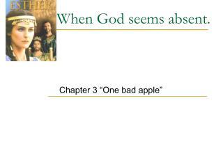 When God seems absent.