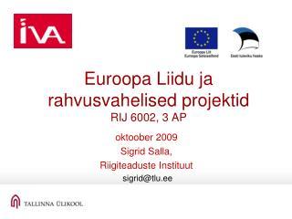 Euroopa Liidu ja rahvusvahelised projektid RIJ 6002, 3 AP