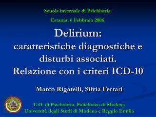 Delirium:  caratteristiche diagnostiche e disturbi associati.  Relazione con i criteri ICD-10