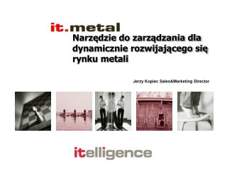 Narzędzie do zarządzania dla dynamicznie rozwijającego się rynku metali