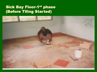 Sick Bay Floor-1 st  phase  (Before Tiling Started)