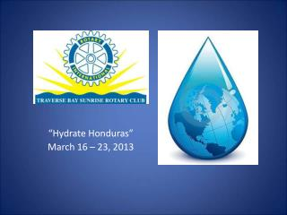 """Hydrate Honduras"" March 16 – 23, 2013"
