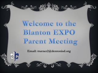 Welcome to the  Blanton EXPO  Parent Meeting