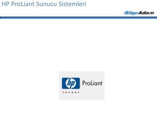 HP ProLiant Sunucu Sistemleri