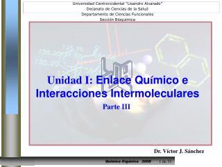 Unidad I: Enlace Qu � mico e Interacciones Intermoleculares