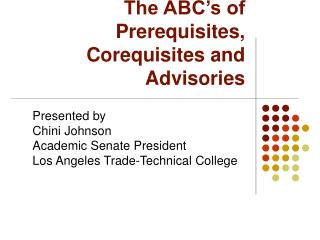 The ABC s of Prerequisites, Corequisites and Advisories