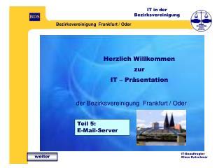 Herzlich Willkommen zur IT – Präsentation