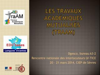 Les travaux académiques mutualisés  ( TraAm )