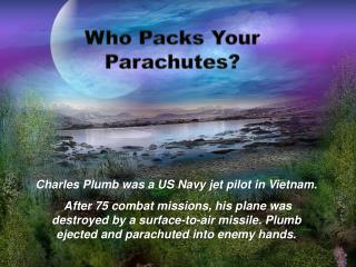 Who Packs Your Parachutes?