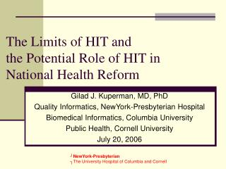 The Limits of HIT and  the Potential Role of HIT in  National Health Reform