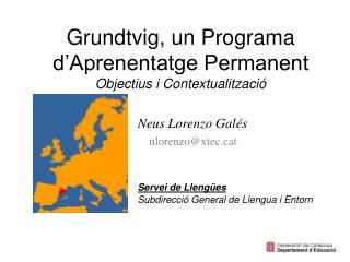 Grundtvig, un Programa d'Aprenentatge Permanent Objectius i Contextualització