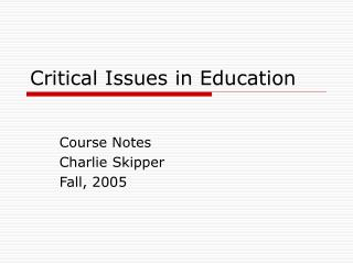 Critical Issues in Education