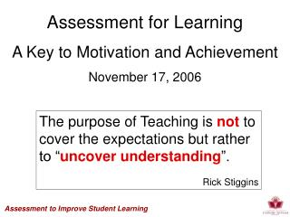 Assessment for Learning A Key to Motivation and Achievement November 17, 2006