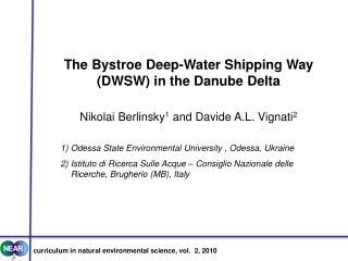 The  Bystroe  Deep-Water Shipping Way (DWSW) in the Danube Delta