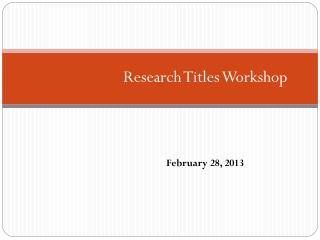Research Titles Workshop