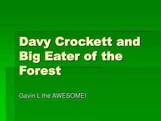 Davy Crockett and Big Eater of the Forest