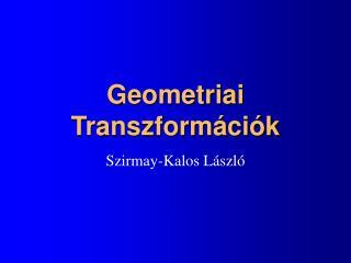 Geometriai Transzform ci k