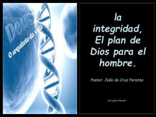 la integridad, El plan de Dios para el hombre.
