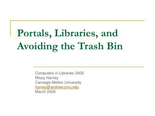 Portals, Libraries, and Avoiding the Trash Bin