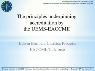 The principles underpinning accreditation by the UEMS-EACCME