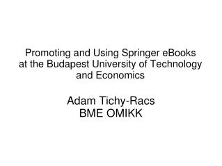 Promoting and Using Springer eBooks at the Budapest University of Technology and Economics