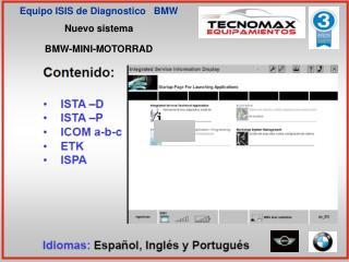 Equipo ISIS de Diagnostico   BMW Nuevo sistema  BMW-MINI-MOTORRAD