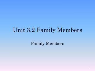 Unit 3.2 Family Members